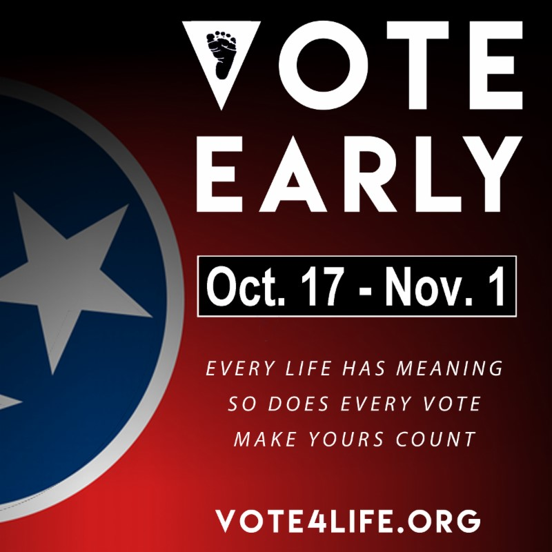Early Voting Underway: Vote Pro-Life